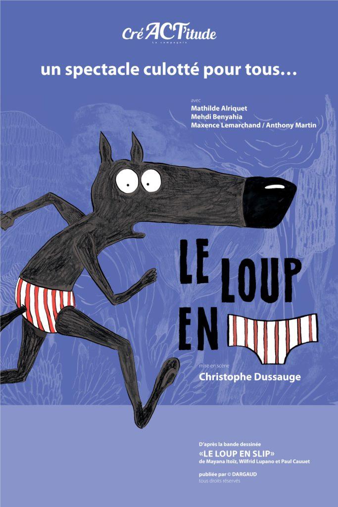 Le Loup en slip. Un spectacle culotté pour tous... D'après la bande dessinée de Mayana Itoïz, Wilfrid Lupano et Paul Cauuet